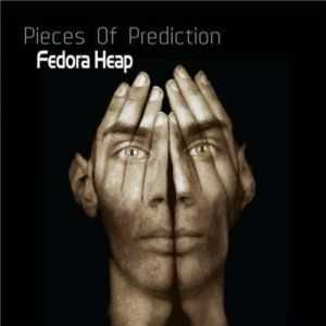 Fedora Heap - Pieces Of Prediction (2012)