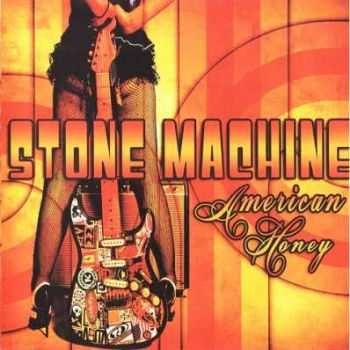 Stone Machine - American Honey (2012) Lossless