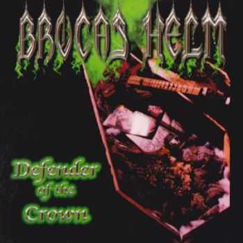 Brocas Helm  - Defender of the Crown (2004)