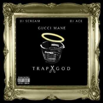 Gucci Mane - Trap God (2012)