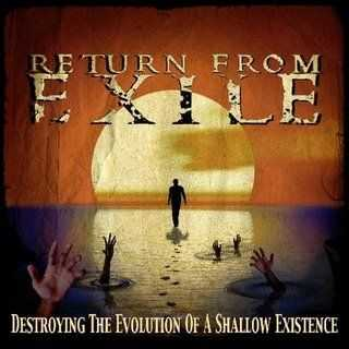 Return From Exile - Destroying The Evolution Of A Shawdow Existence (EP) (2007)