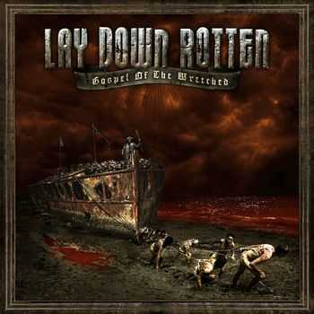 Lay Down Rotten - Gospel Of The Wretched (2009)