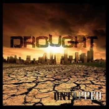Drought - Untapped (2011)