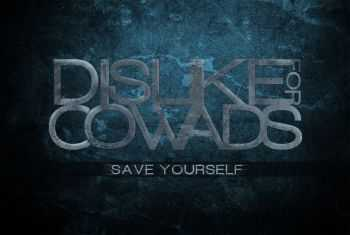 Dislike For Cowards - Save Yourself (single) (2012)
