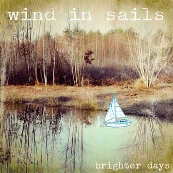 Wind In Sails - Brighter Days (2012)