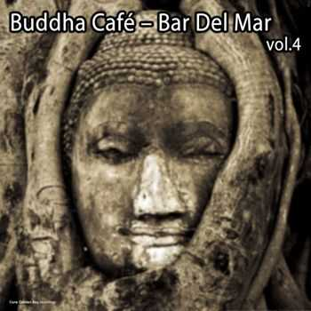 Buddha Cafe - Bar Del Mar Vol 4 (2012)
