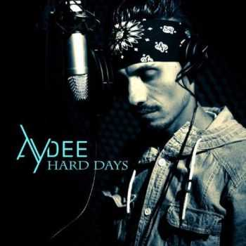 Ay Dee - Hard Days (2012)