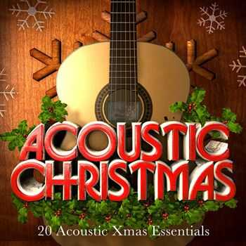 Kings Of Acoustic - Acoustic Christmas Classics - 20 Acoustic Xmas Lounge Essentials (2012)