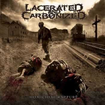 Lacerated And Carbonized - Homicidal Rapture (2011)