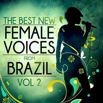 The Best New Female Voices From Brazil Vol. 2 (2012)