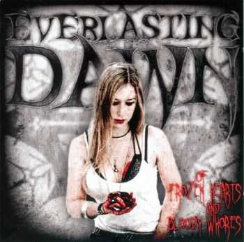 Everlasting Dawn - Of Frozen Hearts And Bloody Whores  (2012)