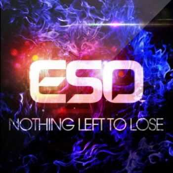 ESO - Nothing Left To Lose (2012)