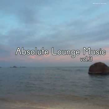 Absolute Lounge Music Vol 3 (2012)