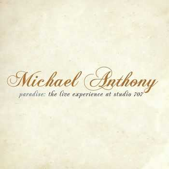 Michael Anthony - Paradise - The Live Experience At Studio 707 (2012)