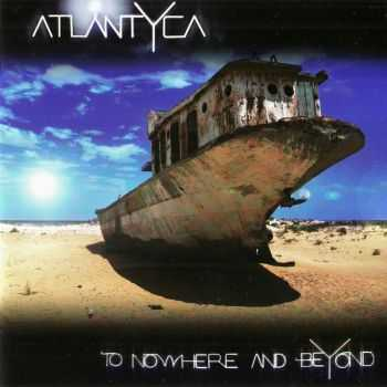 Atlantyca - To Nowhere And Beyond (2012)