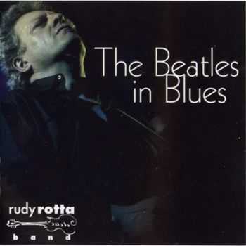Rudy Rotta - The Beatles in Blues (2008) (Lossless+Mp3)