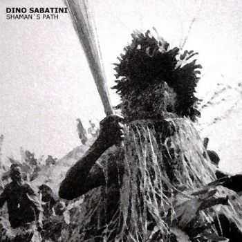 Dino Sabatini - Shaman's Path (2012)