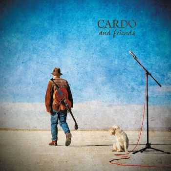 Cardo  Friends - Cardo And Friends (2012)