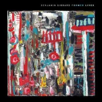 Benjamin Gibbard - Former Lives (2012)
