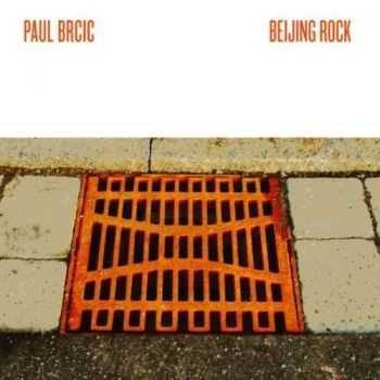 Paul Brcic - Beijing Rock (2012)
