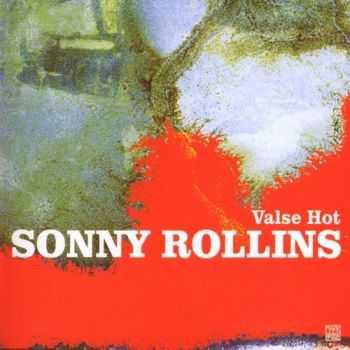 Sonny Rollins - Valse Hot (2007)