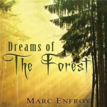 Marc Enfroy - Dreams Of The Forest (2012)