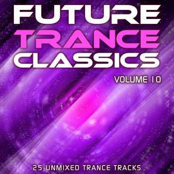 VA - Future Trance Classics Vol.10 (2012)