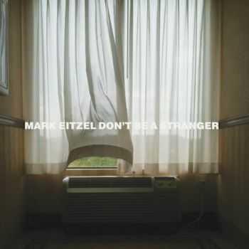 Mark Eitzel - Don't Be A Stranger (2012)