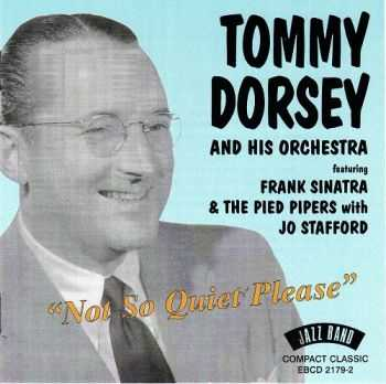Tommy Dorsey and His Orchestra - Not So Quiet Please (1940-1942)