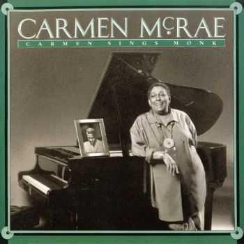 Carmen McRae - Carmen Sings Monk (1990)