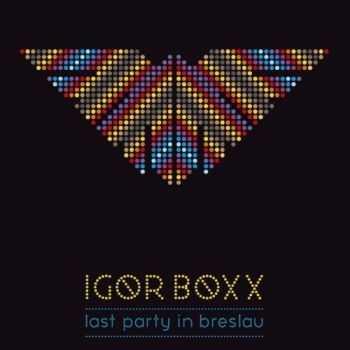 Igor Boxx - Last Party In Breslau (2012)