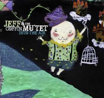 Jeff Coffin & Mu'tet - Into the Air (2012)