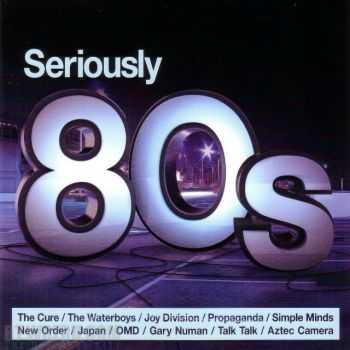 VA - Seriously 80s (2012)