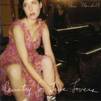 Eleni Mandell - Country For True Lovers (2003)