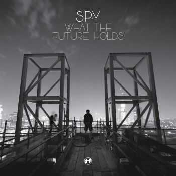 S.P.Y - What The Future Holds (Special Edition) (2012)