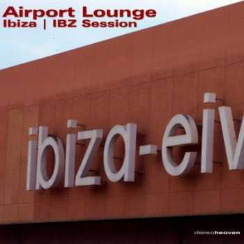 VA - Airport Lounge Ibiza IBZ Session (2012)