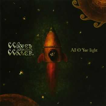 Waves Under Water - All Of Your Light (2011) FLAC