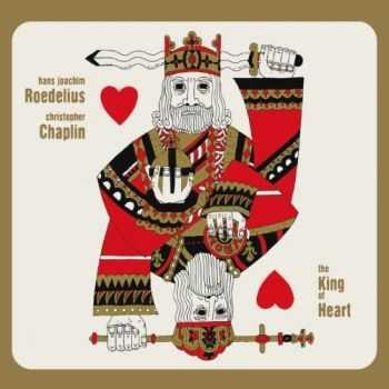 Roedelius + Chaplin - King Of Hearts (2012)