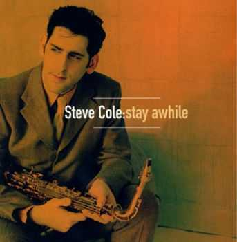 Steve Cole - Stay Awhile (1998) (2012)