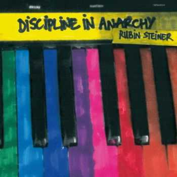 Rubin Steiner - Discipline In Anarchy (2012)