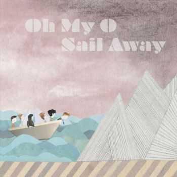 Oh My O - Sail Away (2012)