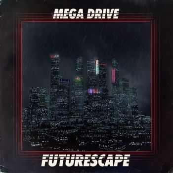 Mega Drive - Futurescape (2012)