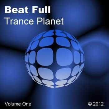 VA - Beat Full Trance Planet Volume One (2012)
