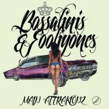 Main Attrakionz - Bossalinis & Fooliyones (2012)