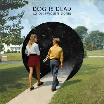 Dog is Dead - All Our Favourite Stories (Deluxe Edition) (2012)