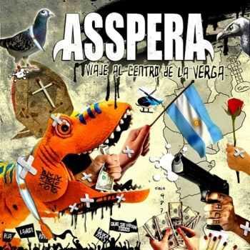 Asspera - Viaje Al Centro De La Verga (2012)