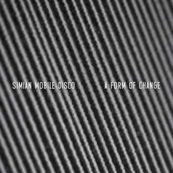 Simian Mobile Disco - A Form Of Change EP (2012)