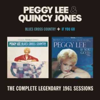 Peggy Lee & Quincy Jiones - Blues Cross Country + If You Go (2012)