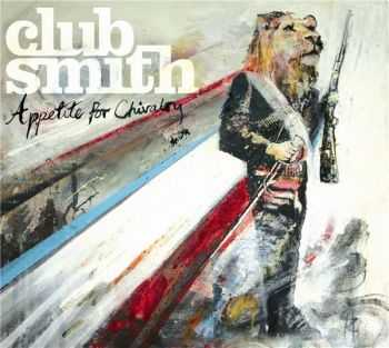 Club Smith - Appetite For Chivalry (2012)