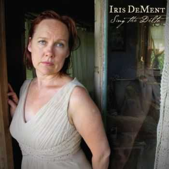 Iris Dement - Sing The Delta (2012)